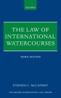 The Law of International Watercourses (Oxford International Law Library) Cover Image