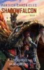 PanTech Chronicles: Shadowfalcon Cover Image