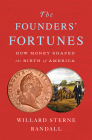 The Founders' Fortunes: How Money Shaped the Birth of America Cover Image