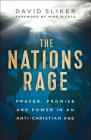 The Nations Rage: Prayer, Promise and Power in an Anti-Christian Age Cover Image
