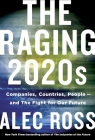The Raging 2020s: Companies, Countries, People - and the Fight for Our Future Cover Image