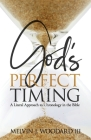 God's Perfect Timing: A Literal Approach to Chronology in the Bible Cover Image