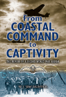 From Coastal Command to Captivity: The Memoir of a Second World War Airman Cover Image