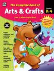 The Complete Book of Arts & Crafts, Grades K - 4 Cover Image