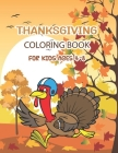 Thanksgiving Coloring Book For Kids: Thanksgiving Coloring Book for Kids Ages 4-8 Cover Image