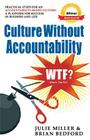 Culture Without Accountability - WTF? What's the Fix? Cover Image