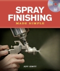 Spray Finishing Made Simple: A Book and Step-By-Step Companion DVD [With DVD] (Made Simple (Taunton Press)) Cover Image