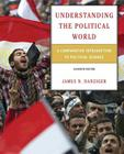 Understanding the Political World: A Comparative Introduction to Political Science Cover Image