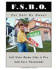 For Sale By Owner: The Serious Home Seller's Guide Cover Image