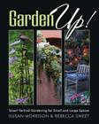 Garden Up! Smart Vertical Gardening for Small and Large Spaces Cover Image