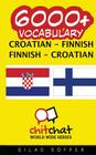 6000+ Croatian - Finnish Finnish - Croatian Vocabulary Cover Image