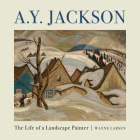 A.Y. Jackson: The Life of a Landscape Painter Cover Image