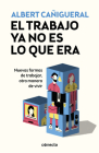 El trabajo ya no es lo que era: Nuevas formas de trabajar, otras maneras de vivir / Work Is Not What It Used to Be: New ways of working, other ways of livin Cover Image