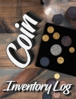 Coin Inventory Log: Catalog and Organize Coins with this Logbook for Coin Collectors (Value And Record Note Book) Cover Image