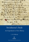Swinburne's Style: An Experiment in Verse History (Legenda) Cover Image