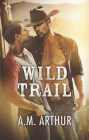 Wild Trail: A Gay Cowboy Romance (Clean Slate Ranch #1) Cover Image