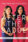 After the Badge: A True Story of Love, Faith-And Hope Following Loss Cover Image