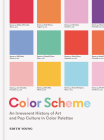 Color Scheme: An Irreverent History of Art and Pop Culture in Color Palettes Cover Image