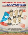 Béisbol Boricua en las Mayores: A comparison of home runs, hits, batting average, OBP, slugging, post-season production and other baseball statistics Cover Image