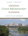 Strategic Green Infrastructure Planning: A Multi-Scale Approach Cover Image
