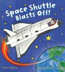 Space Shuttle Blasts Off! (Busy Wheels) Cover Image