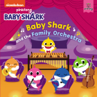 Baby Shark: Baby Shark and the Family Orchestra Cover Image