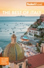 Fodor's the Best of Italy: Rome, Florence, Venice & the Top Spots in Between (Full-Color Travel Guide) Cover Image