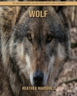 Wolf: An Amazing Animal Picture Book about Wolf for Kids Cover Image
