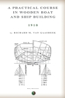 A Practical Course in Wooden Boat and Ship Building Cover Image