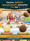 Please Explain Alzheimer's Disease to Me: A Children's Story and Parent Handbook About Dementia Cover Image