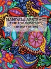 Mandala Abstract Adult Coloring Book Luxury Edition: Stress Relieving Mandala Designs for Adults 50 Premium Coloring Pages with Amazing Designs Relaxa Cover Image
