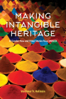 Making Intangible Heritage: El Condor Pasa and Other Stories from UNESCO Cover Image