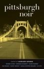 Pittsburgh Noir (Akashic Noir) Cover Image