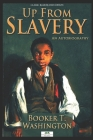 Up From Slavery: An Autobiography (Classic Illustrated Edition) Cover Image
