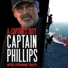 A Captain's Duty Lib/E: Somali Pirates, Navy Seals, and Dangerous Days at Sea Cover Image