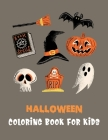 Halloween Coloring Book for Kids: Kids Halloween Book - Children Coloring Book Activity Book for Kids Girls Boys Cover Image