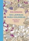 Arte Antiestres: 100 Laminas Para Colorear Cover Image