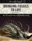 Bringing Fossils to Life: An Introduction to Paleobiology Cover Image