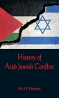 The History of Arab - Jewish Conflict: 1881-1948 Cover Image
