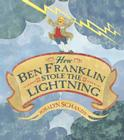 How Ben Franklin Stole the Lightning Cover Image