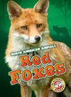 Red Foxes (North American Animals) Cover Image