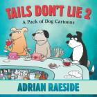 Tails Don't Lie 2: A Pack of Dog Cartoons Cover Image
