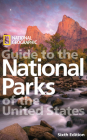 National Geographic Guide to the National Parks of the United States, 6th Edition Cover Image