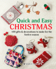 Quick and Easy Christmas: 100 Gifts & Decorations to Make for the Festive Season Cover Image
