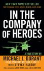 In the Company of Heroes: The Personal Story Behind Black Hawk Down Cover Image