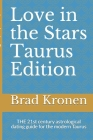 Love in the Stars Taurus Edition: THE 21st century astrological dating guide for the modern Taurus Cover Image