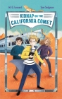 Kidnap on the California Comet: Adventures on Trains #2 Cover Image