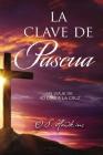 La Clave de Pascua: Una Jornada de 40 Días a la Cruz Cover Image