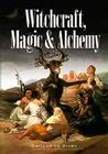 Witchcraft, Magic and Alchemy (Dover Occult) Cover Image