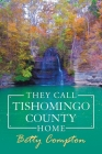 They Call Tishomingo County Home Cover Image